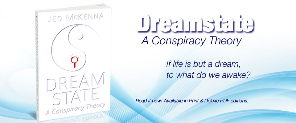 Dreamstate: A Conspiracy Theory